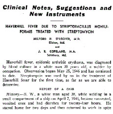 Streptomycin was used for the first time in 1946 to treat Haverhill Fever, according to a medical journal.