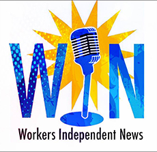 Workers Independent News is heard Monday through Friday at 8:45 and 11:45 a.m. and 5:45 p.m.